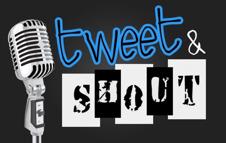 Tweet & Shout