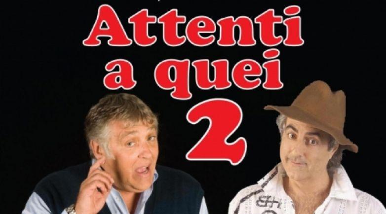 """Mattioli & Martufello in """"Attenti a Quei 2"""""""